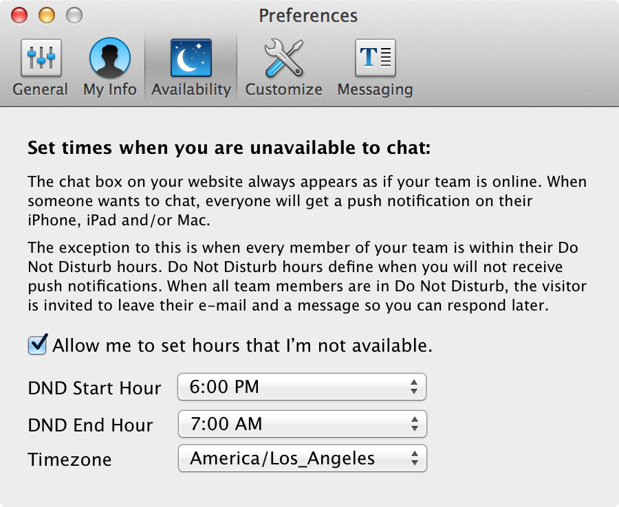 Specify the times you'd like to be unavailable in Preferences.