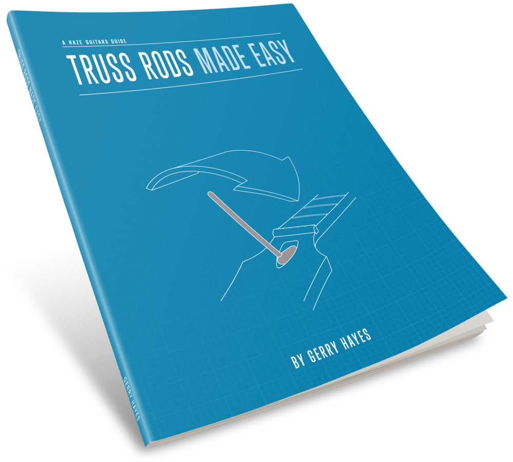Truss Rod maintenance and adjustment - Truss Rods Made Easy, a Haze Guitars Guide