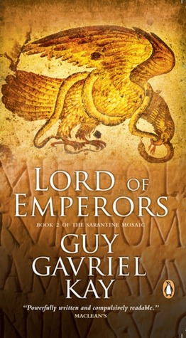lord-of-emperors-guy-gavriel-kay