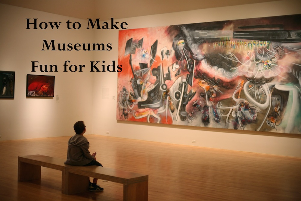 How to Make Museums Fun for Kids.jpg