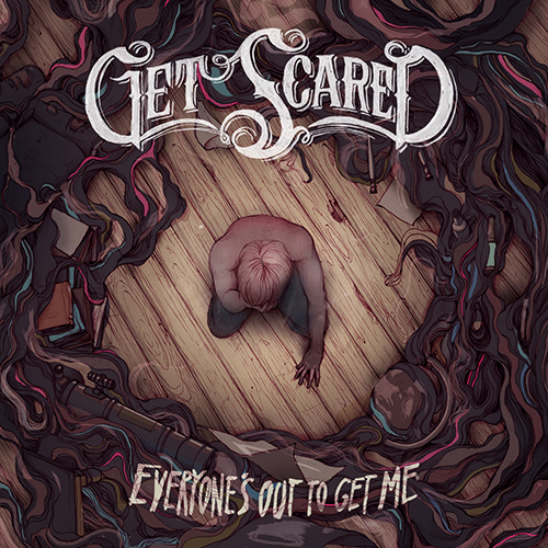Get-Scared-'Everyone-Is-Out-To-Get-Me'-Album-Cover-Artwork.jpg