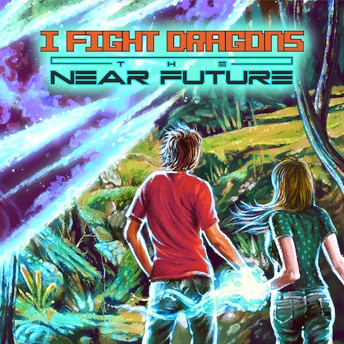 "I Fight Dragons: ""The Near Future"" album art"