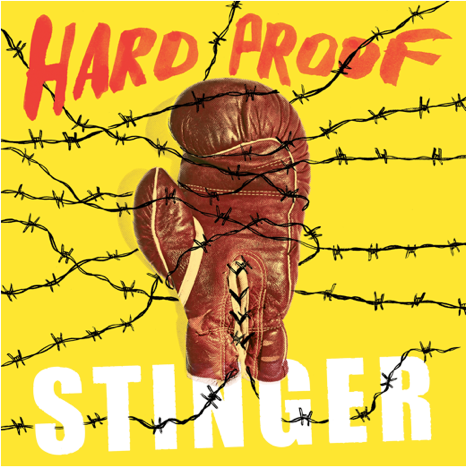 Album artwork for Stinger by Hard Proof. Available January 13, 2017 via Modern Outsider Records.