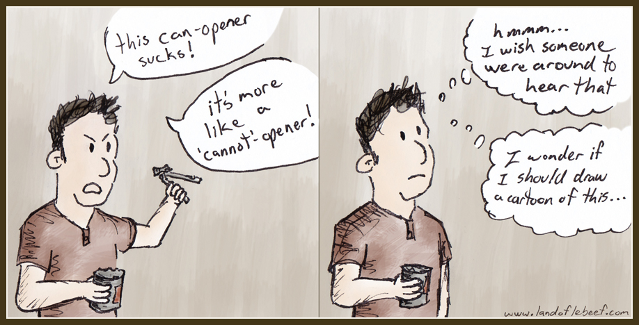 me and my can-opener, by the Land of Le Beef - the best comic strip ever.