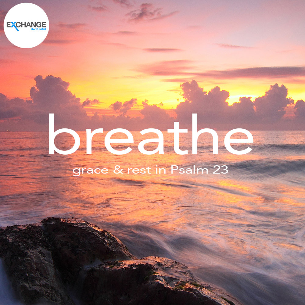 Breathe - Psalm 23Square.jpg