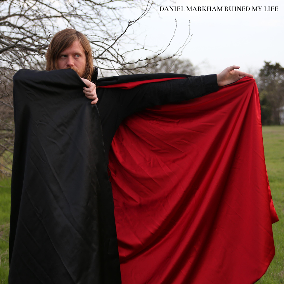 The cover of Daniel Markham's upcoming record, Daniel Markham Ruined My Life