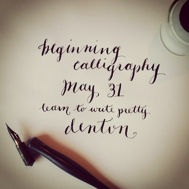 @wildflowerart  is starting their beginning calligraphy class in Denton on May 31. Time to learn how to write pretty.