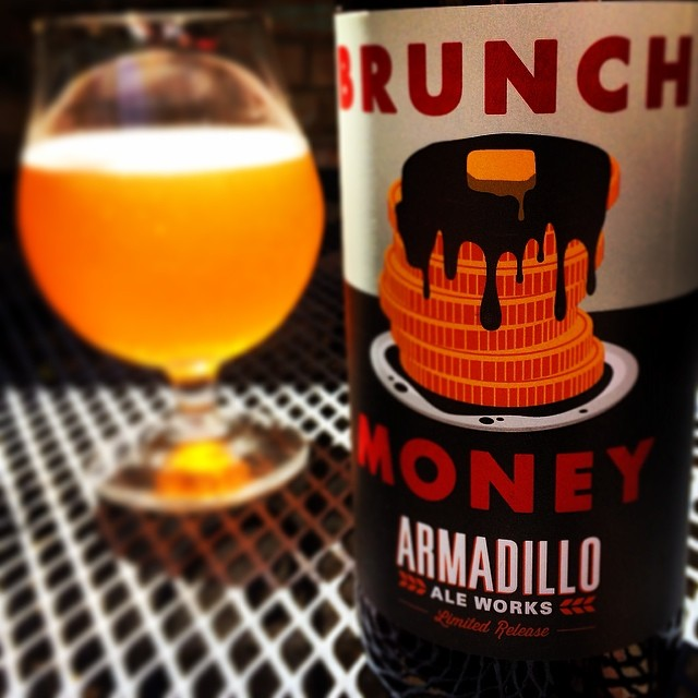 Hot damn, Brunch Money. You got some fans. And now that our buds at Armadillo Ale Works have announced that they're moving their operation to Denton, we like it even more. Photo by  Ben Esely .