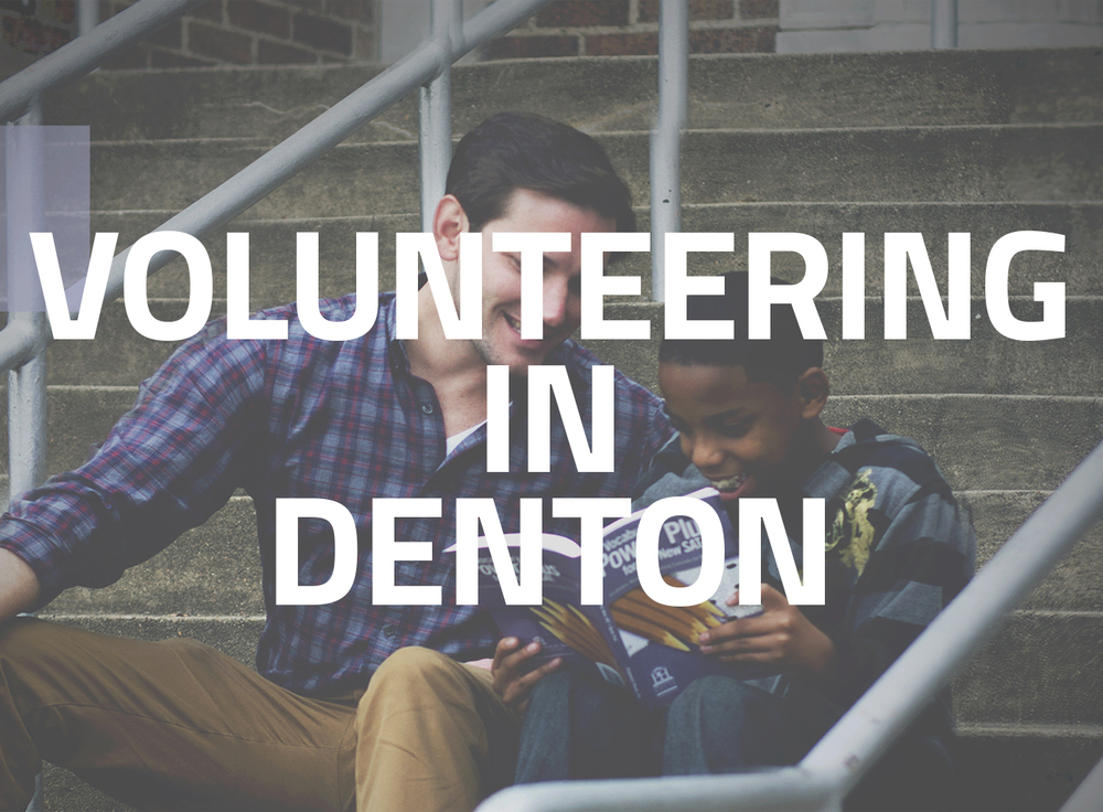 VOLUNTEERING IN DENTON Where, why and how to do it.