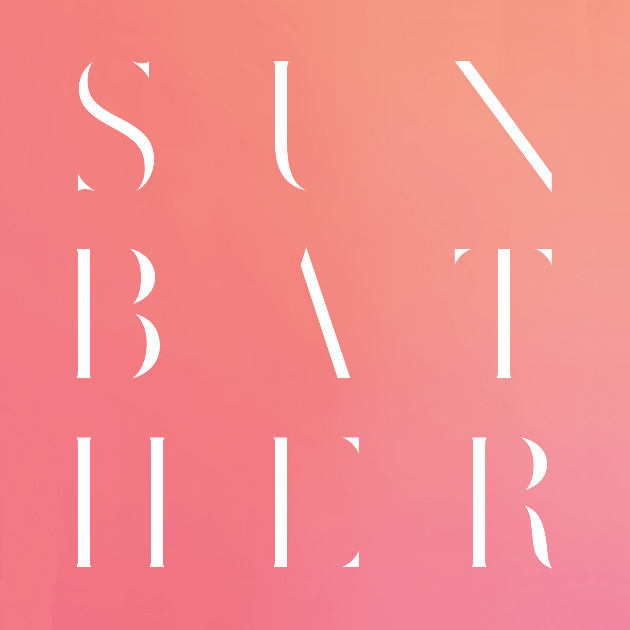 "Sometime in the Spring of 2013 an image appeared on the Instagram feed of the independent record label Deathwish. The image was beautifully sparse, with only a single word — SUNBATHER — spelled out across three rows of text in elegant, minimal type against a soft orange-pinkish background. Whole stems, crossbars, and shoulders of letters seemed to disappear completely into the soft tones behind them. I assumed it was an album cover though it didn't look like any album cover I had ever seen. I was mesmerized. Further reading revealed it was the cover art (designed by Nick Steinhardt of Touché Amoré) of the forthcoming album by the band Deafheaven from San Francisco. Somehow the band had eluded me to that point, but they now had my attention. When Sunbather was officially released, on June 11, 2013, I listened to it soon after I awoke (I somehow summoned the willpower to avoid all prior leaks). I was immediately consumed by the opening track ""Dream House"", with its cascading wash of guitars, frantic drums, and the tense, controlled screams of vocalist George Clarke. This was something incredible. Its formula — epic, genre-crossing crescendos of frantic, moody aggression, paced by impenetrable blast beats, suddenly braking to swells of disarmingly pretty guitar interludes — is replicated across Sunbather's duration. The result is an album of beautiful ferocious melody — at times blistering and discordant, otherwise tranquil and contemplative. It's an album with great emotional resonance equal parts devastating, haunting and lovely — the sum of which delivers a visceral impact that is immediate and relentless. It's the kind of album I always hope to discover, and that broadens my perception of what music is capable of in sound and vision. -"
