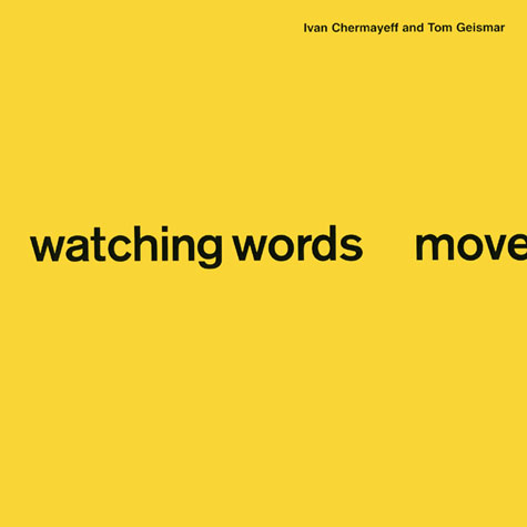 'Watching Words Move' by Ivan Chermayeff and Tom Geismar