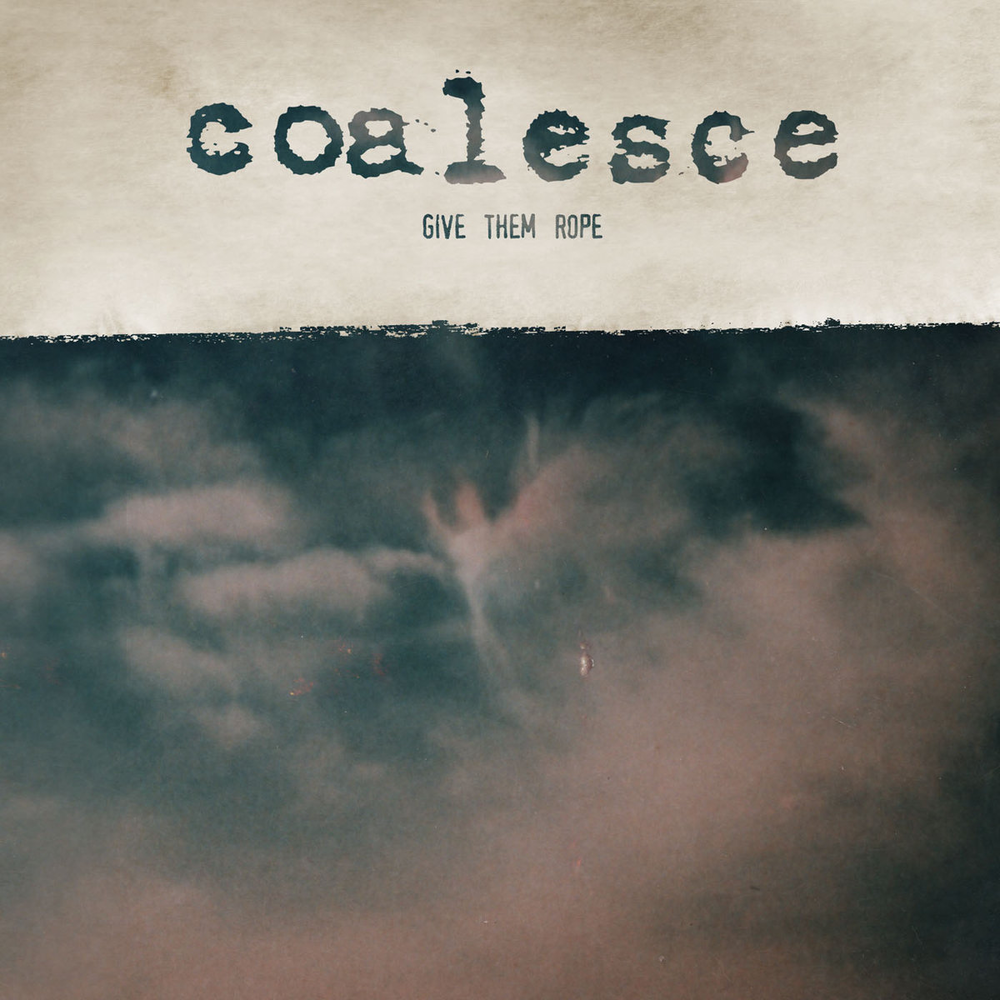 coalesce-give-them-ropeW.png