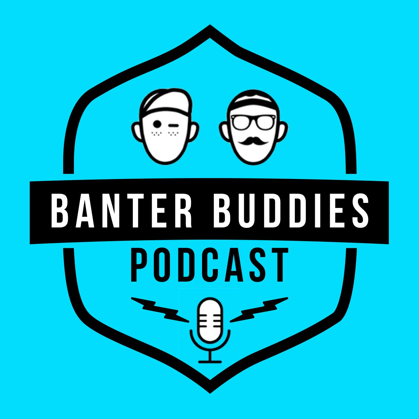 Banter Buddies