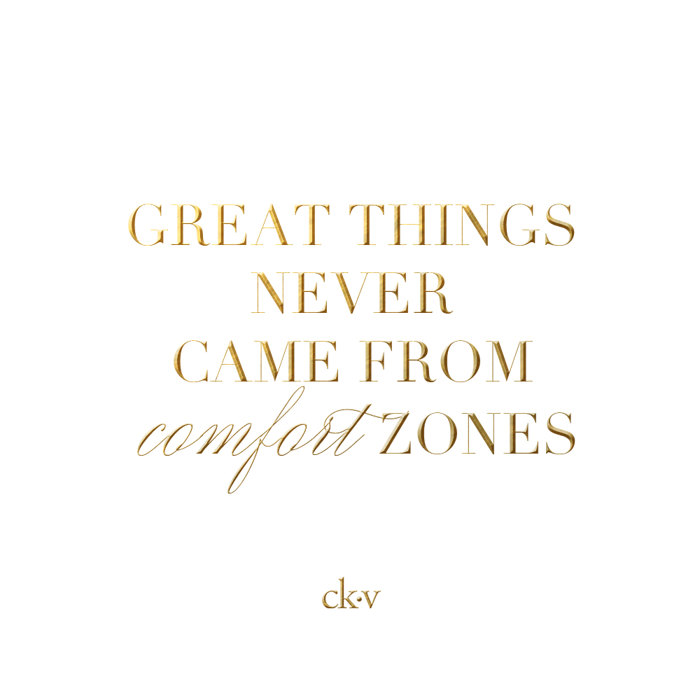 Inspirational quote: Great things come never came from comfort zones.