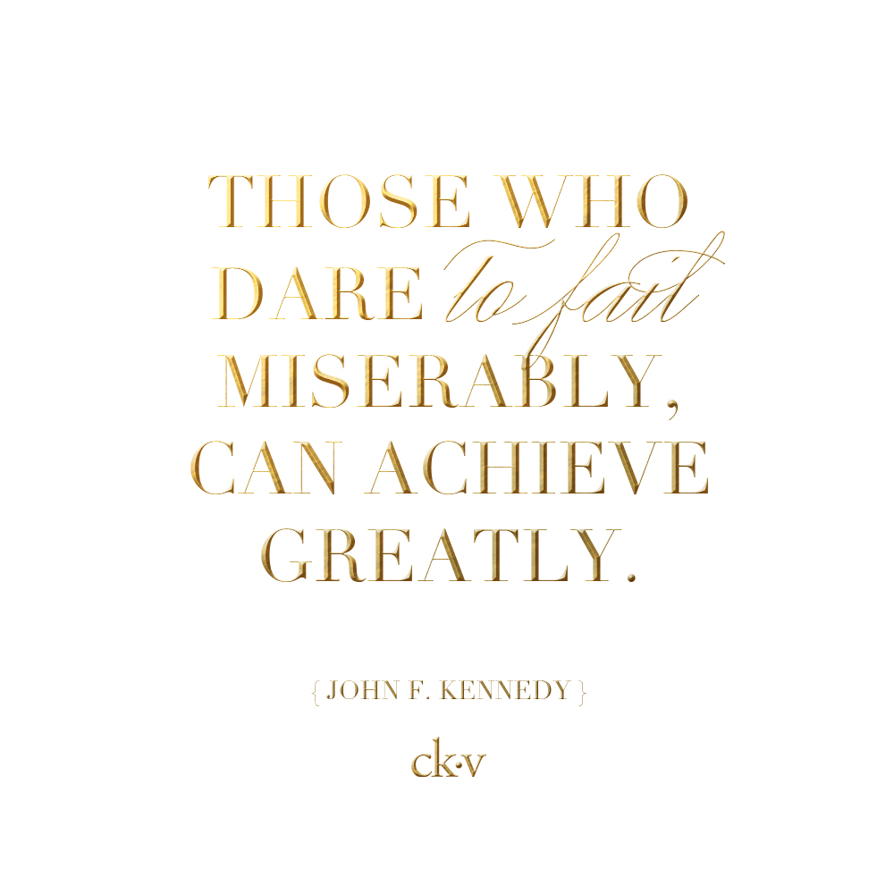 JFK Inspirational quote: This who dare to fail miserably can achieve greatly.