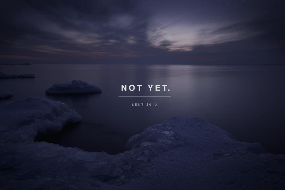 Not Yet.jpg