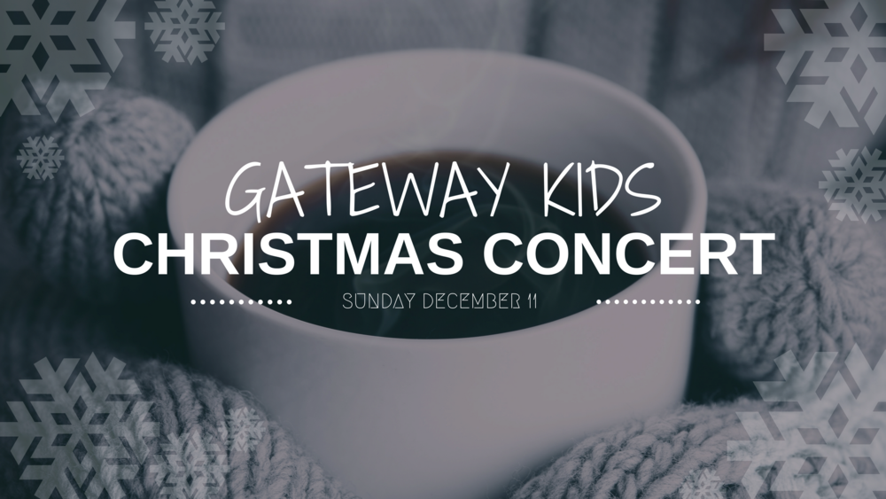 Gateway Kids will be singing for the congregation on Sunday, December 11th! Invite friends & family to this special event!