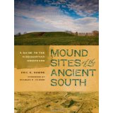 "Mound Sites of the Ancient South.  A Guide to Mississippian Chiefdoms""  By Eric E. Brown.  University of Georgia Press.  2013  This book contains a number of my images from Aztalan and Cahokia."