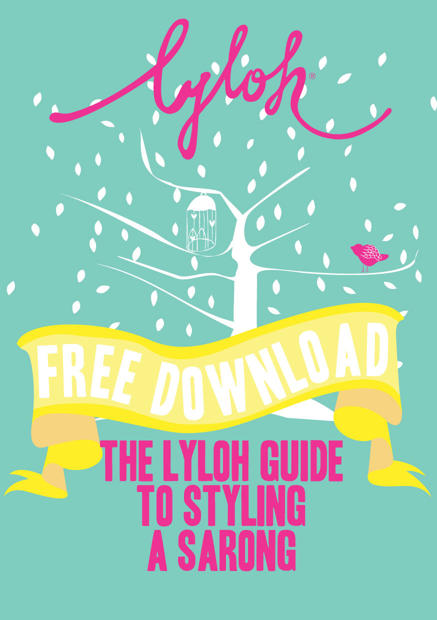Click here to Download The Lyloh Guide to Styling a Sarong