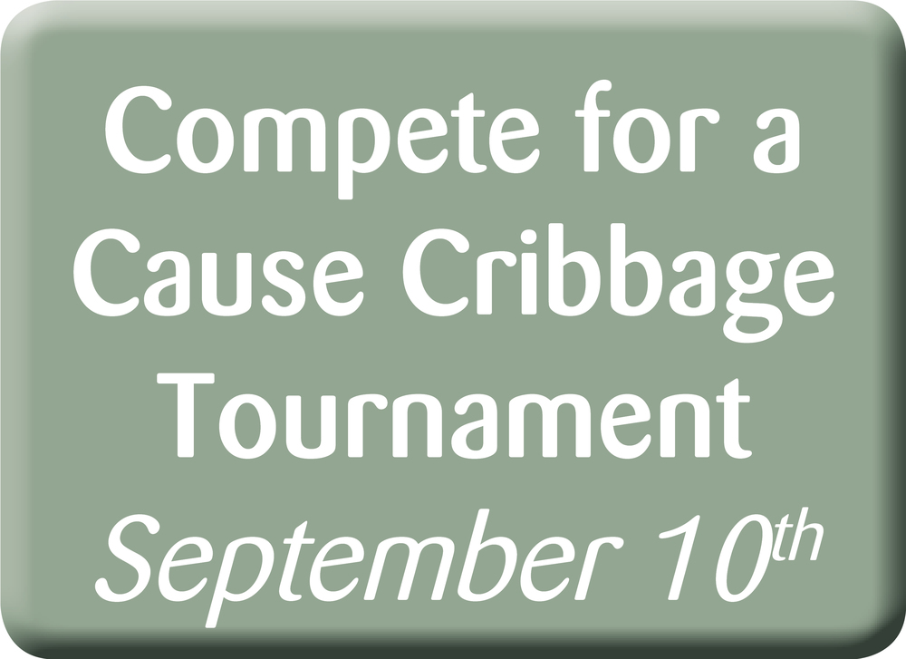 Compete for a Cause Cribbage Tournament, September 10th