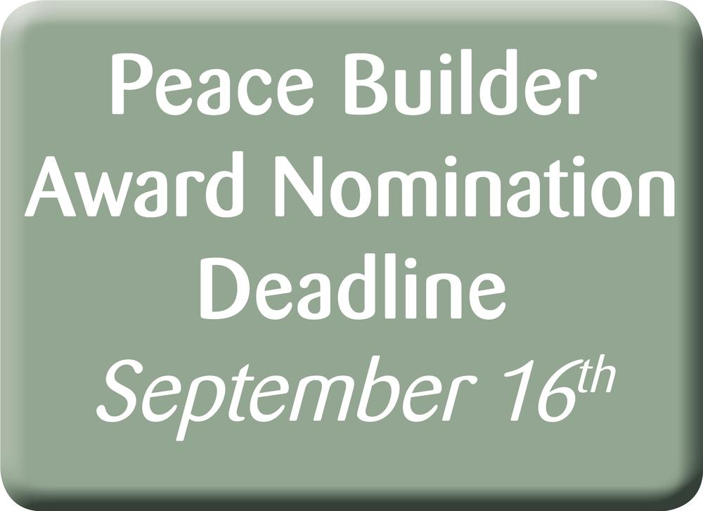 Peace Builder Awards Nomination Deadline, September 11th