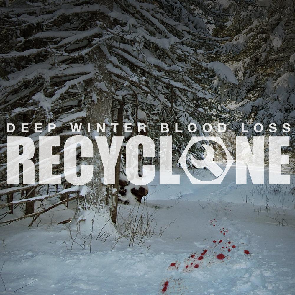 recyclone_deepwinterbloodloss.jpg