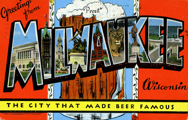 "Milwaukee, truly, ""The City that Made Beer Famous"""