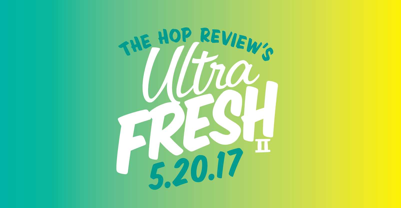 The Hop Review's Ultra Fresh II