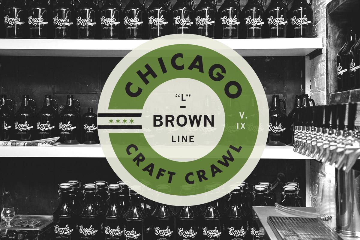 UPDATED: Chicago Craft Crawl #9: Brown Line