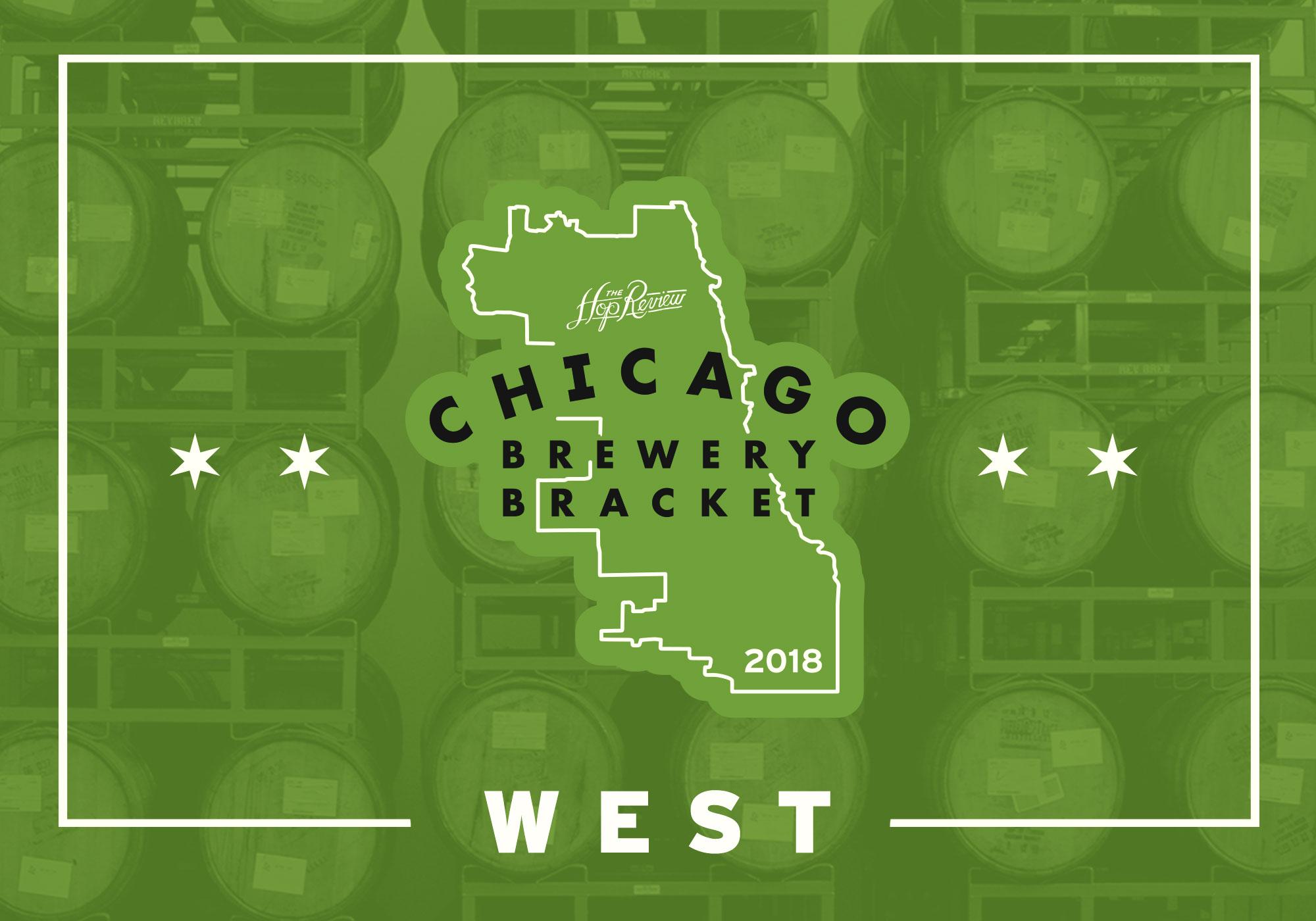 2018 Chicago Brewery Bracket: West – Rd. 1