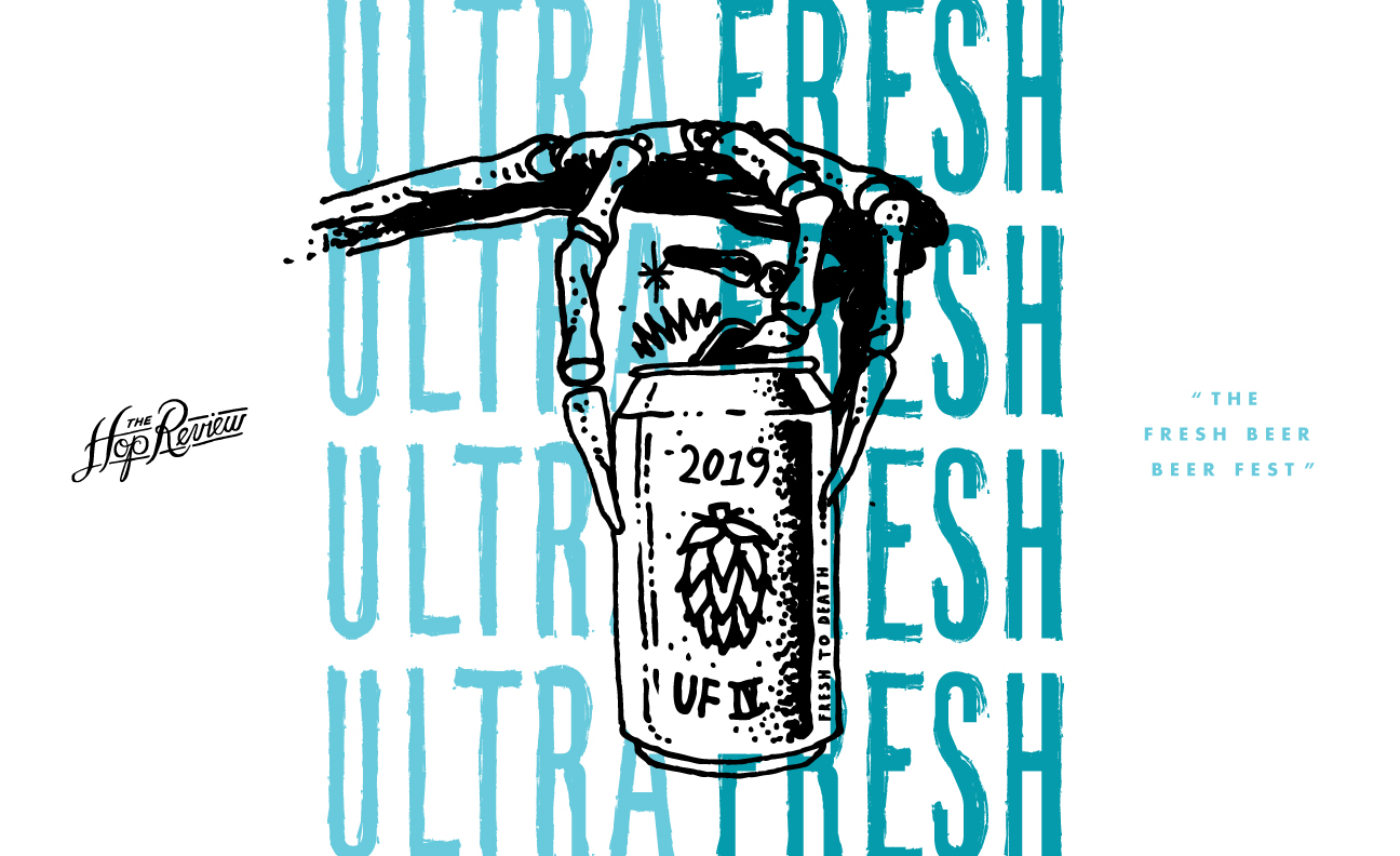 """Ultra Fresh IV: """"The Fresh Beer Beer Fest"""""""