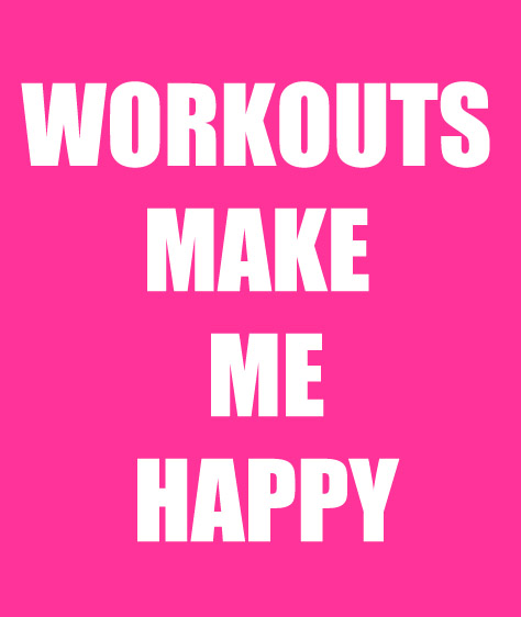 Workouts Make Me Happy! Day 8 E2Challenge