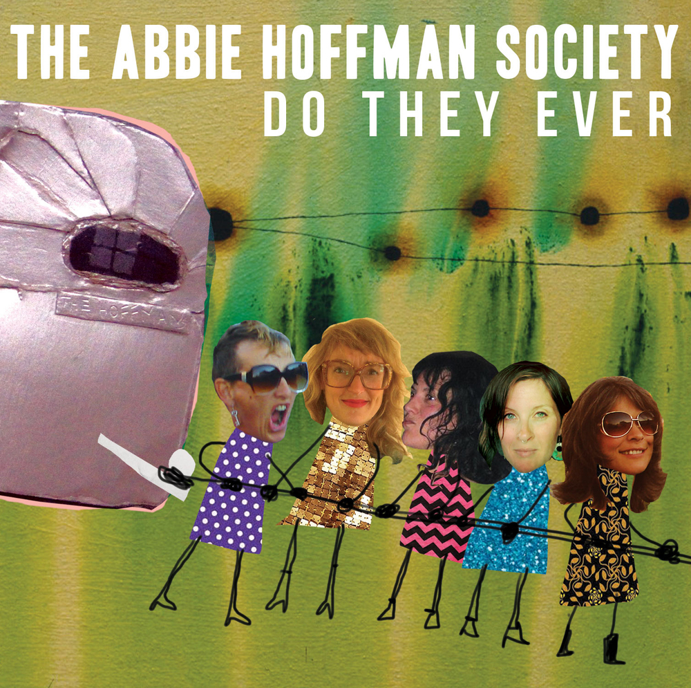 "Cover art for ""Do They Ever"" by the Abbie Hoffman Society, by Meghan Hildebrand and Laura Balducci."