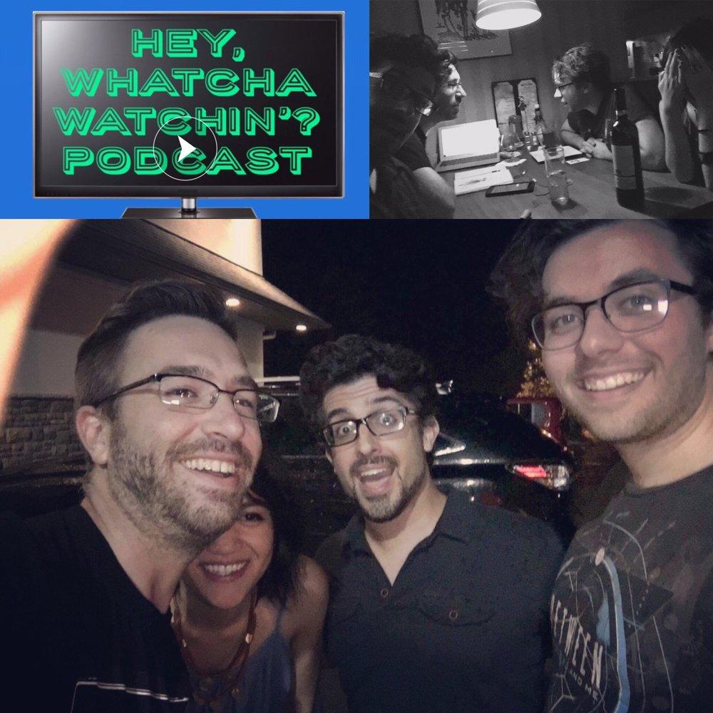 """The """"Hey Whatcha Watching'?"""" Podcast w/Matt Corinne, Myrtle Quillamor & Owen Kennelly"""