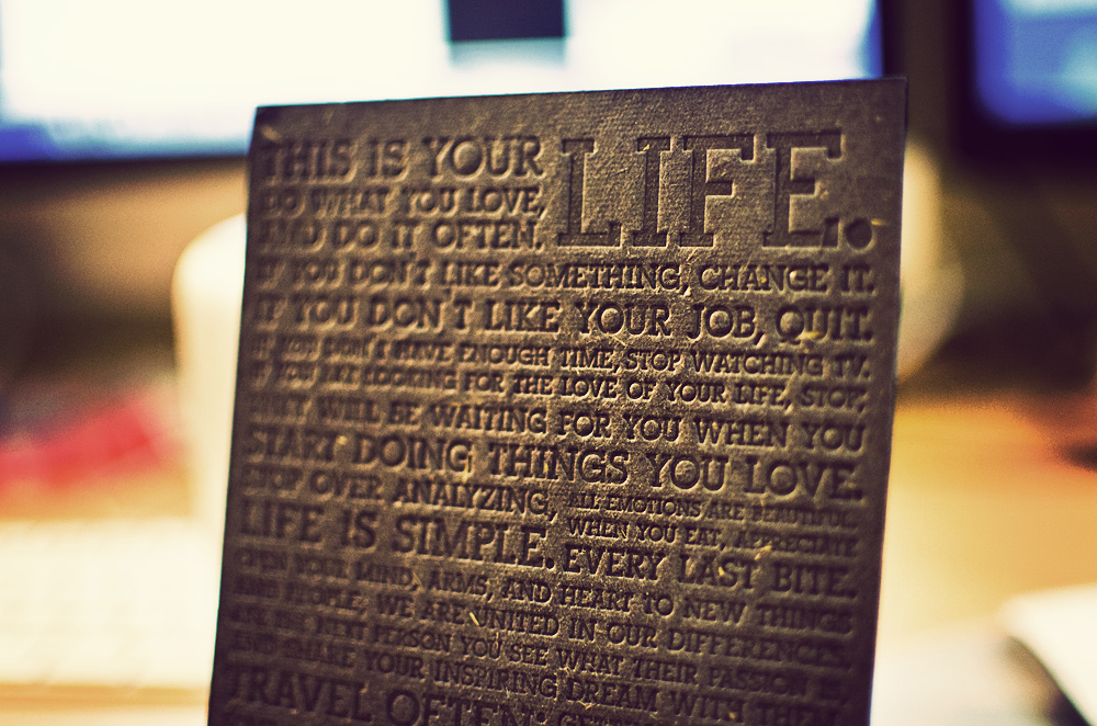 Ordered some products from Holstee. They include their companies' manifesto with every product. In this case, printed on black embossed card. Every sentence feels appropriate at the moment.   http://shop.holstee.com/pages/about#the-holstee-manifesto