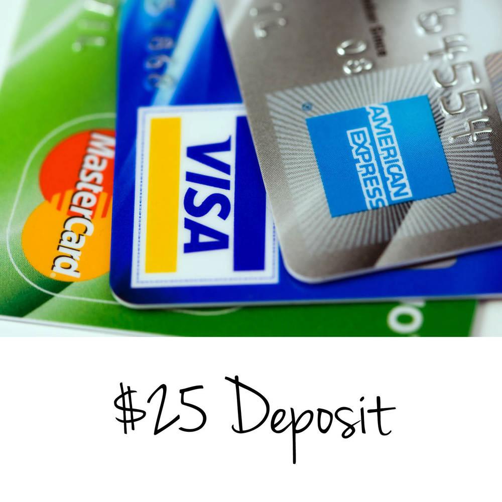 $25 Deposit.jpg