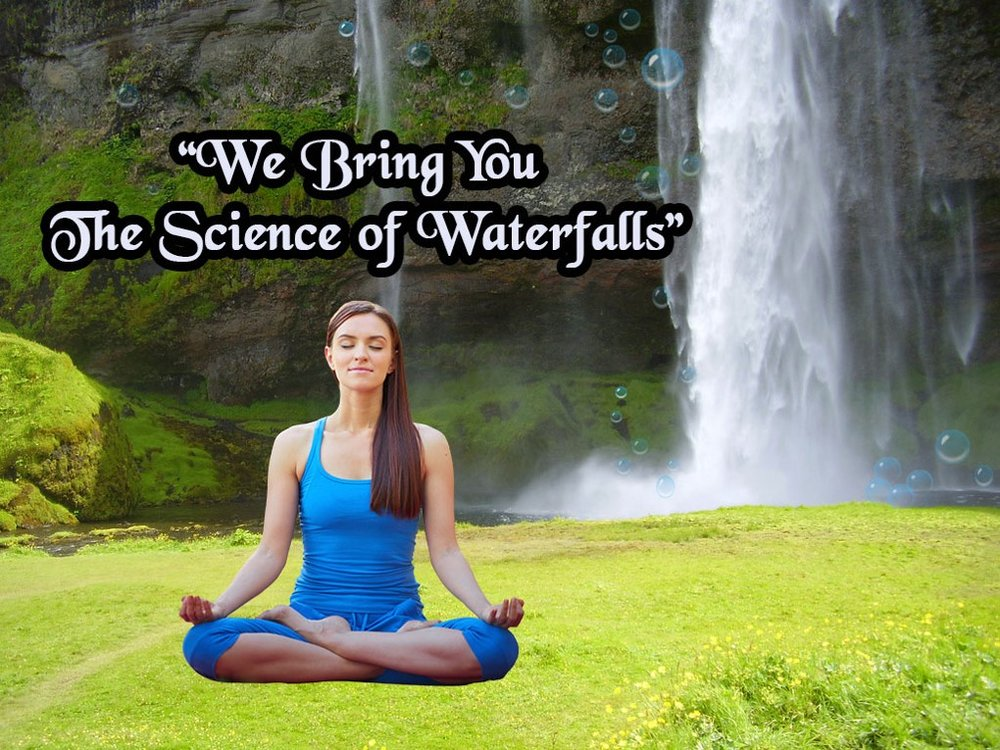 we bring you the science of waterfalls new.jpg