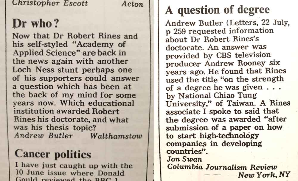 Robert Rines has been a mildly controversial figure, and there have been occasions in which his credentials and qualifications were called into question. Here are two letters from the pages of  New Scientist , both from 1982 (vol 95, issues 1315 and 1320, respectively). Image:  New Scientist .