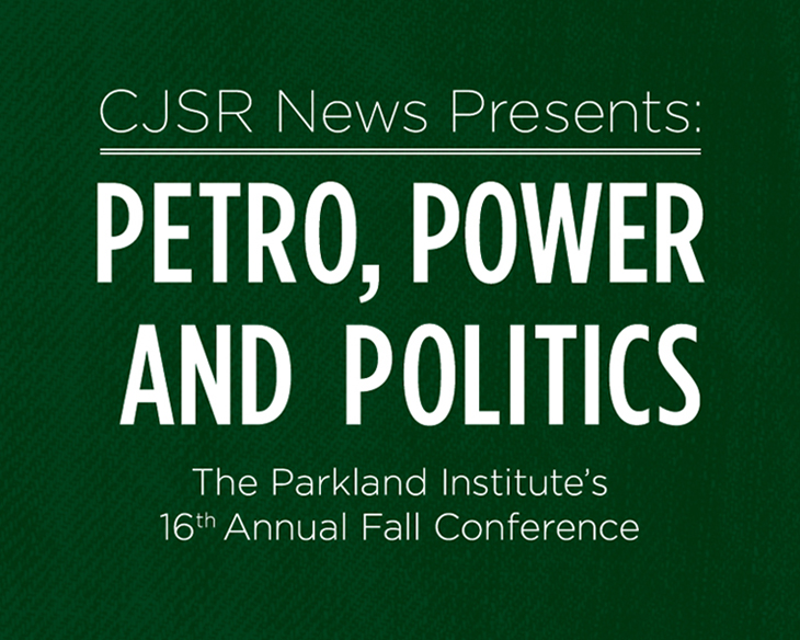 CJSR News Presents: Petro, Power and Politics