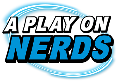 A Play On Nerds