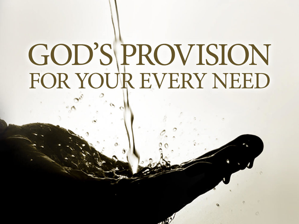 gods_provision_for_your_every_need.jpg