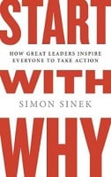 Simon Sinek - Start With Why