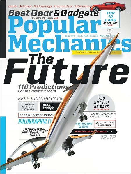 Look for my contributions in this special Popular Mechanics package on 110 Predictions for the next 110 years — everything from cloning extinct animals to a vaccine against cocaine!