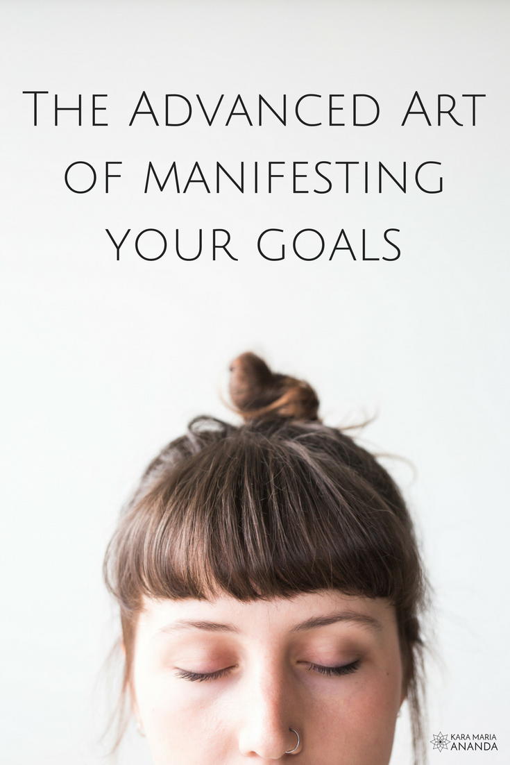 The advanced art of manifesting your goals...