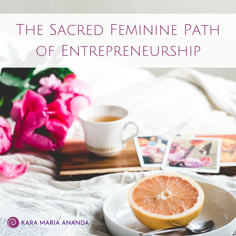 The Sacred Feminine Path of Entrepreneurship