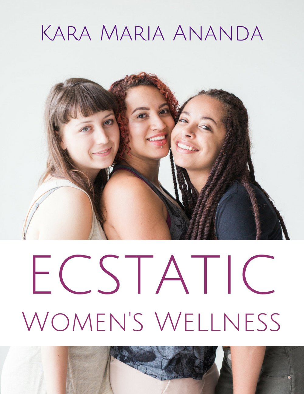 Ecstatic Women's Wellness Ebook