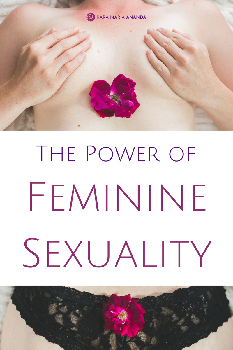 Reclaiming the Power of Feminine Sexuality for Women's Sensual Wellness