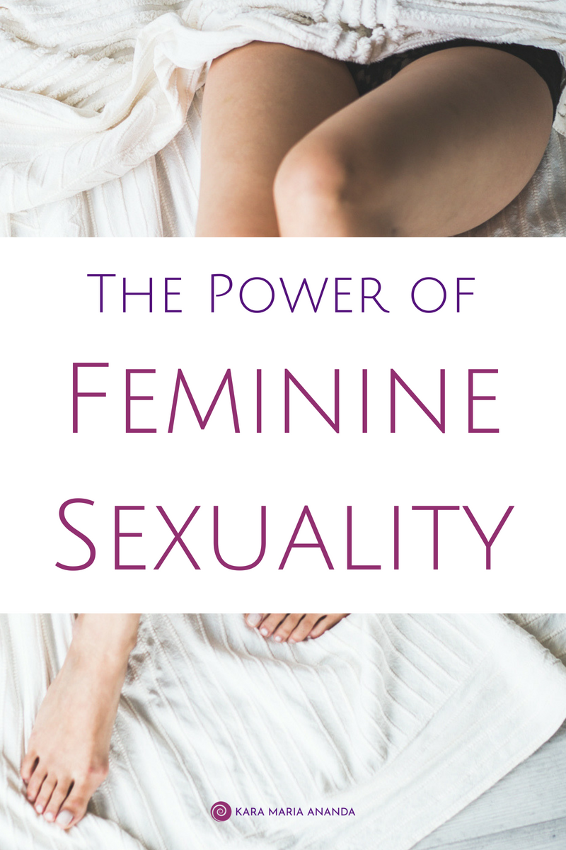Reclaiming the Power of Feminine Sexuality for Women's Sexual Wellness
