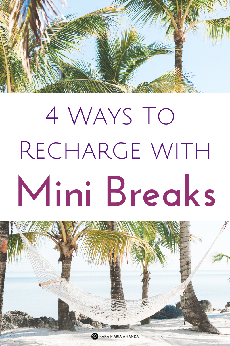 4 Ways to Recharge Your Energy Through Taking Smart Mini Breaks #selfcare