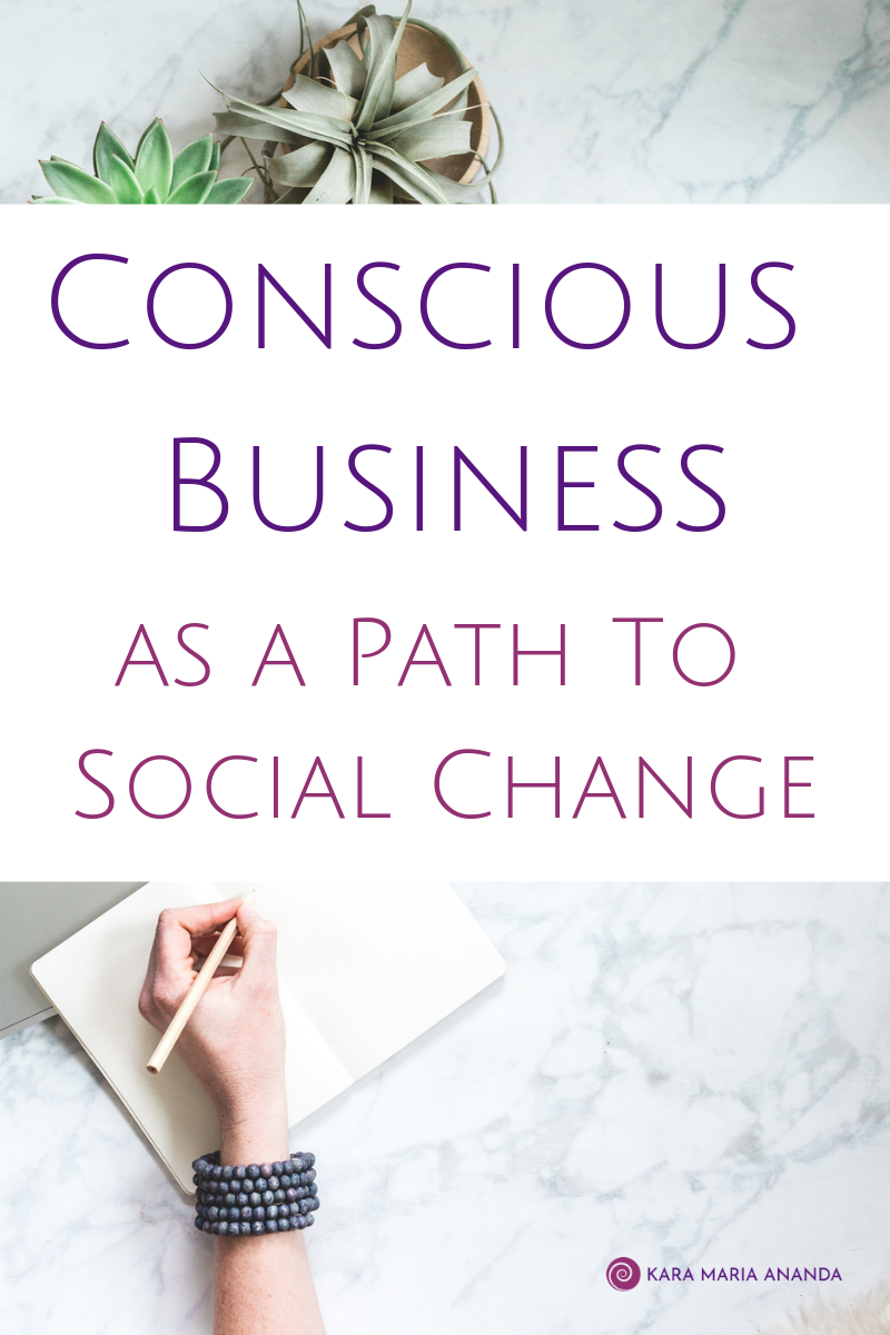 Conscious business as a path to social change and spiritual growth.